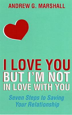 I Love You but I m Not in Love with You PDF