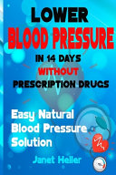 Lower Blood Pressure in 14 Days Without Prescription Drugs Book