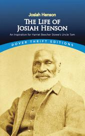 The Life of Josiah Henson: An Inspiration for Harriet Beecher Stowe's Uncle Tom