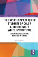 The Experiences of Queer Students of Color at Historically White Institutions PDF