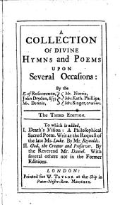 A collection of divine hymns and poems upon several occasions: by the e. of Roscommon, & others