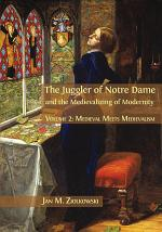 The Juggler of Notre Dame and the Medievalizing of Modernity.