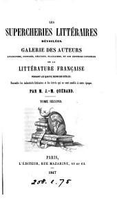 Les supercheries littéraires dévoilées, galerie des auteurs apocryphes, supposés, déguisés, plagiaires, et des éditeurs infidèles, de la littérature française: Volume 2
