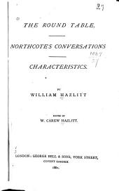 The Round Table: Northcote's Conversations. Characteristics