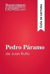 Pedro Páramo de Juan Rulfo (Guía de lectura): Resumen y análisis completo