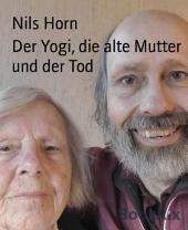 Der Yogi und seine alte Mutter: Heitere Geschichten. Yoga und Älterwerden