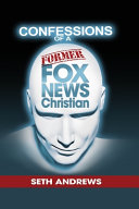 Confessions Of A Former Fox News Christian Book PDF