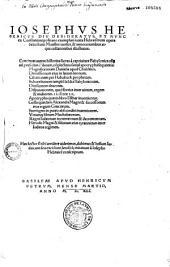 Iosephus Hebraicus... opera Sebastiani Munsteri uersus, & annotationibus atque collationibus illustratus...