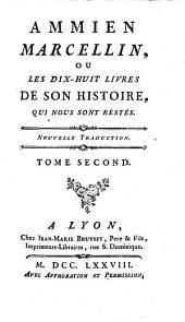 Ammien Marcellin, Ou Les Dix-Huit Livres De Son Histoire: Qui Nous Sont Restés. Nouvelle Traduction, Volume2