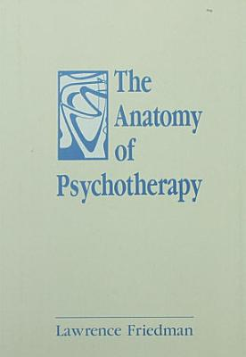 The Anatomy of Psychotherapy PDF