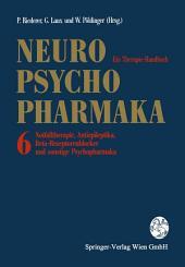 Neuro-Psychopharmaka: Ein Therapie-Handbuch. Band 6: Notfalltherapie, Antiepileptika, Beta-Rezeptorenblocker und sonstige Psychopharmaka