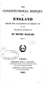 The constitutional history of England from the accession of Henry VII to the death of George II: Volume 1