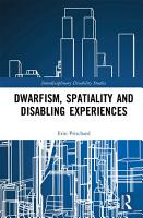 Dwarfism  Spatiality and Disabling Experiences PDF