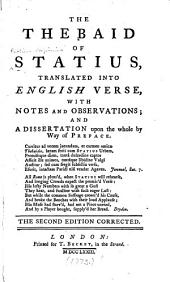 The Thebaid of Statius: Translated Into English Verse, with Notes and Observations, and a Dissertation Upon the Whole by Way of Preface, Volume 1