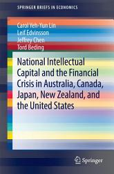 National Intellectual Capital and the Financial Crisis in Australia  Canada  Japan  New Zealand  and the United States PDF