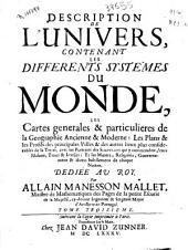Description de l'Univers contenant les differents systèmes du monde , les cartes generales et particulieres de la geographie anciennee et moderne...