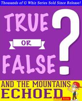 And the Mountains Echoed - True or False? G Whiz Quiz Game Book: Fun Facts and Trivia Tidbits Quiz Game Books