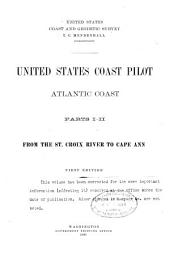 United States Coast Pilot: Atlantic coast. Parts I-II : from the St. Croix River to Cape Ann
