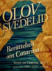 Berättelsen om Catarina: Del 1-7