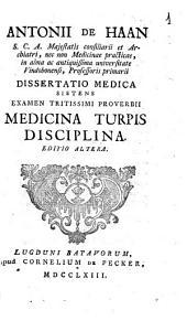 Antonii de Haan ... Dissertatio medica sistens examen tristissimi proverbii medicina turpis disciplina