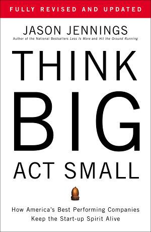 Think Big  Act Small