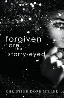 Forgiven Are the Starry Eyed