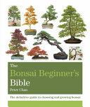 The Bonsai Beginner s Bible