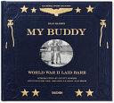 Download My Buddy  World War II Laid Bare Book