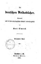 Die deutschen Volksbücher: gesammelt und in ihrer ursprünglichen Echtheit wiederhergestellt ; mit Holzschnitten, Band 13