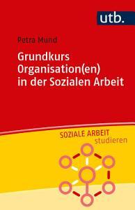 Grundkurs Organisation en  in der Sozialen Arbeit PDF