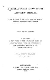 A general introduction to the apostolic epistles: with a table of St. Paul's travels and an essay on the state after death ; to which is added a few words on the Athanasian Creed, on justification by faith, and on the ninth and seventeenth articles of the Church of England