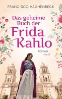 Das geheime Buch der Frida Kahlo PDF