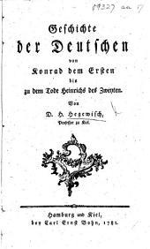 Geschichte der Deutschen von Konrad dem Ersten bis zu dem Tode Heinrichs des Zweyten