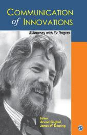Communication of Innovations: A Journey With Ev Rogers