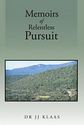 Memoirs of Relentless Pursuit
