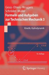 Formeln und Aufgaben zur Technischen Mechanik 3: Kinetik, Hydrodynamik, Ausgabe 10