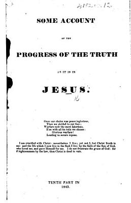 Some Account of the progress of the truth as it is in Jesus   Given by members of the Society of Friends attending Mountmelick Meeting House   PDF