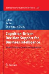 Cognition Driven Decision Support For Business Intelligence Book PDF