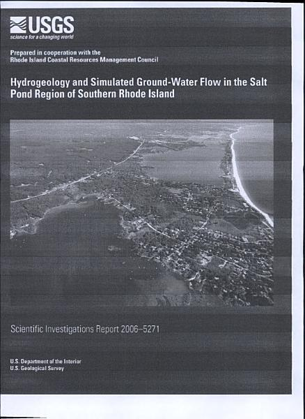 Hydrogeology and simulated groundwater flow in the Salt Pond region of southern Rhode Island