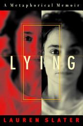 Lying: A Metaphorical Memoir