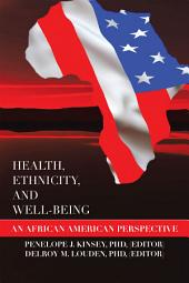 Health, Ethnicity, and Well-Being: An African American Perspective