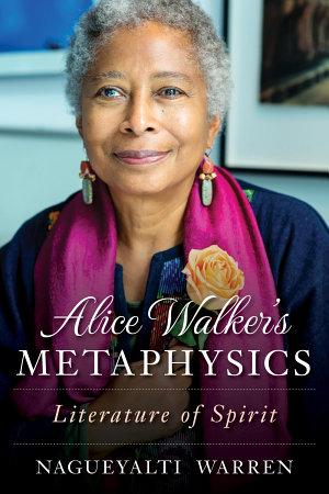 Alice Walker s Metaphysics