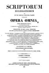 Scriptorum ecclesiasticorum qui in VII saeculi secunda parte floruerunt opera omnia