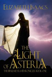 The Light of Asteria: Kailmeyra's Last Hope (Kailmeyra, #1)