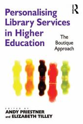 Personalising Library Services in Higher Education: The Boutique Approach