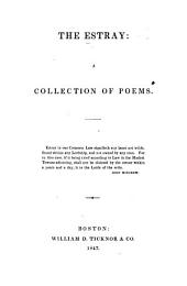 The Estray, a Collection of Poems. [Edited by H. W. Longfellow.]