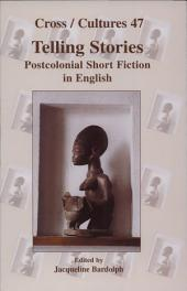 Telling Stories: Postcolonial Short Fiction in English