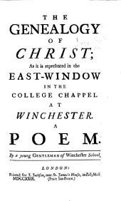 The Genealogy of Christ; as it is Represented in the East-window in the College Chappel at Winchester. A Poem. By a Young Gentleman of Winchester School [Robert Lowth].