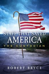 Staff That Saved America: The Custodian