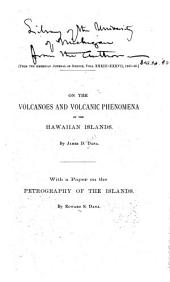 On the Volcanoes and Volcanic Phenomena of the Hawaiian Islands